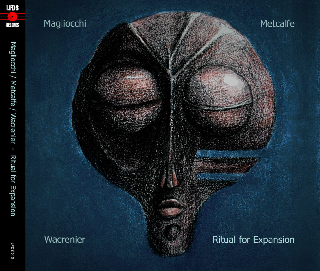 Magliocchi/Metcalfe/Wacrenier : Ritual for Expansion